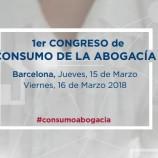 I Congrés de Consum de l'Advocacia. 15 i 16 de març